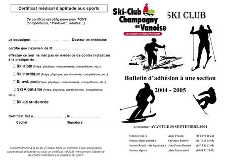 Ski Club Bulletin dadhésion à une section 2004 - 2005 Section Fond àAnne Pelican (06 18 90 10 22) Section Multi activité à Christine Barfety (06 70 29.