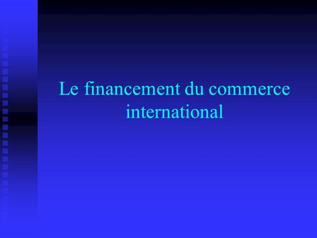 Le financement du commerce international