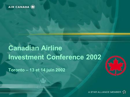 Canadian Airline Investment Conference 2002 Toronto – 13 et 14 juin 2002.