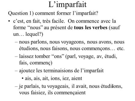 L'imparfait Question 1) comment former l'imparfait?