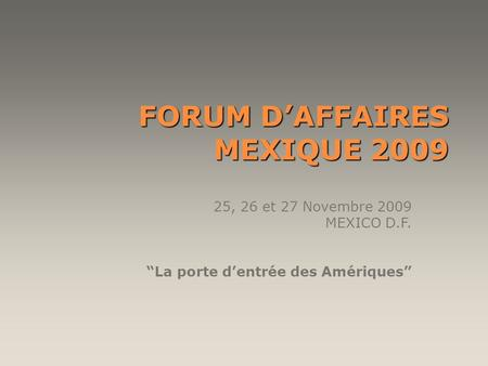 FORUM D'AFFAIRES MEXIQUE 2009