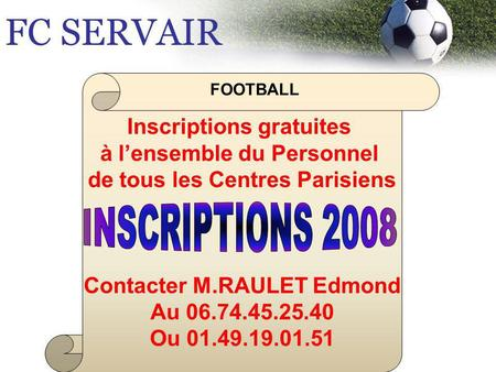 FC SERVAIR INSCRIPTIONS 2008 Inscriptions gratuites