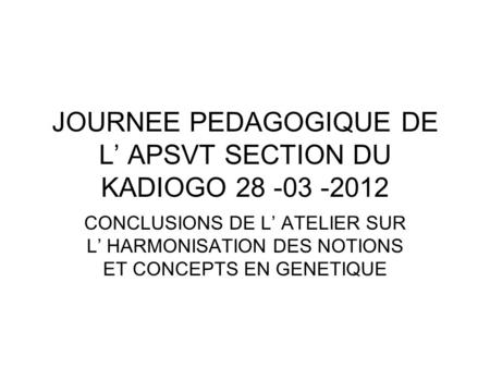 JOURNEE PEDAGOGIQUE DE L' APSVT SECTION DU KADIOGO