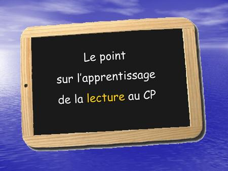Le point sur l'apprentissage de la lecture au CP
