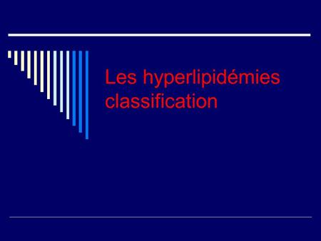 Les hyperlipidémies classification