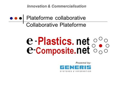Plateforme collaborative Innovation & Commercialisation Collaborative Plateforme Powered by:
