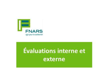 Évaluations interne et externe
