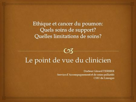 Le point de vue du clinicien