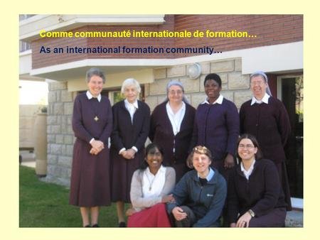 Comme communauté internationale de formation… As an international formation community…