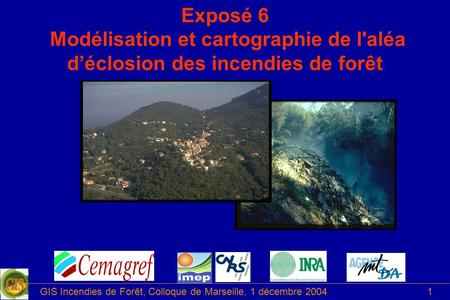 GIS Incendies de Forêt, Colloque de Marseille, 1 décembre 2004