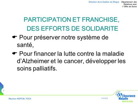PARTICIPATION ET FRANCHISE, DES EFFORTS DE SOLIDARITE