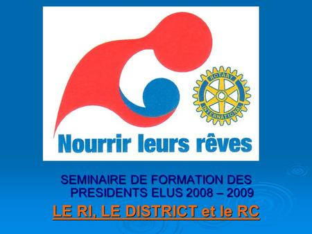 LE RI, LE DISTRICT et le RC