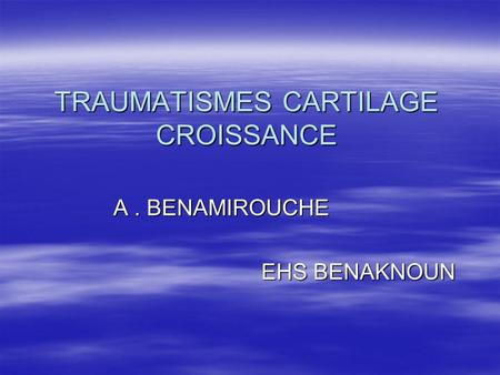 TRAUMATISMES CARTILAGE CROISSANCE