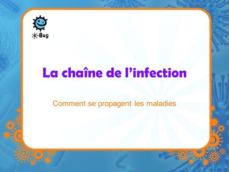 La chaîne de l'infection