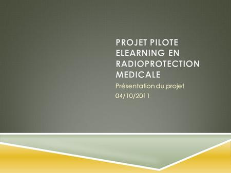 PROJET PILOTE ELEARNING EN RADIOPROTECTION MEDICALE
