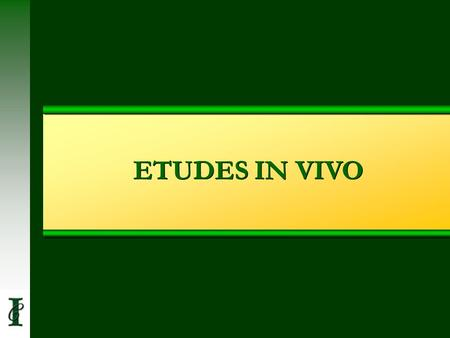 ETUDES IN VIVO.