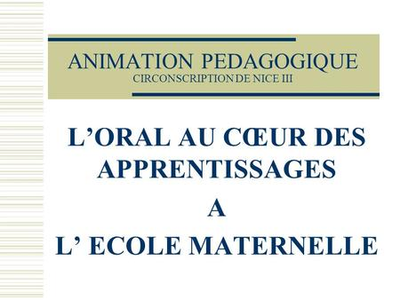 ANIMATION PEDAGOGIQUE CIRCONSCRIPTION DE NICE III