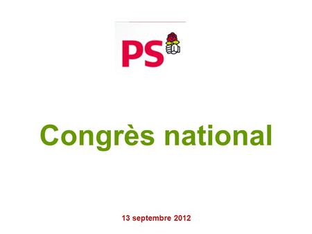 Congrès national 13 septembre 2012. Les contributions.