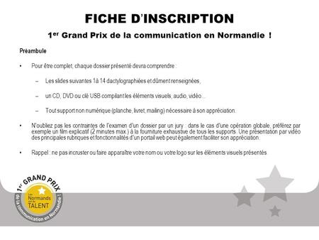 FICHE D'INSCRIPTION 1er Grand Prix de la communication en Normandie !