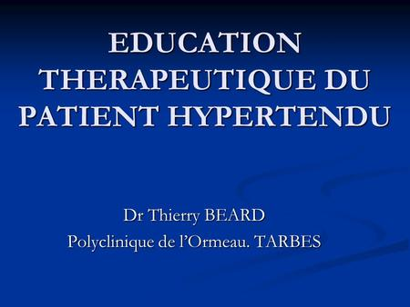 EDUCATION THERAPEUTIQUE DU PATIENT HYPERTENDU