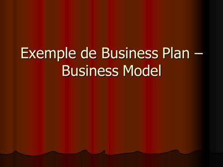 Exemple de Business Plan – Business Model
