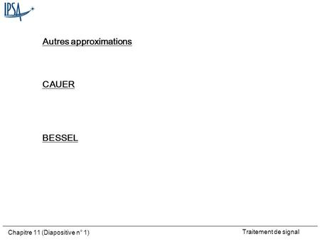 Autres approximations CAUER BESSEL
