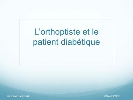 L'orthoptiste et le patient diabétique
