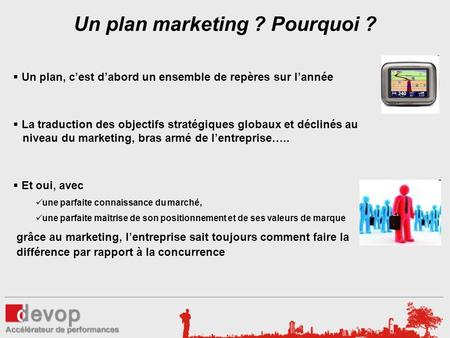 Un plan marketing ? Pourquoi ?