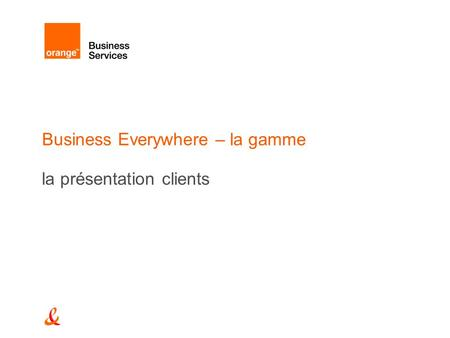 Business Everywhere – la gamme