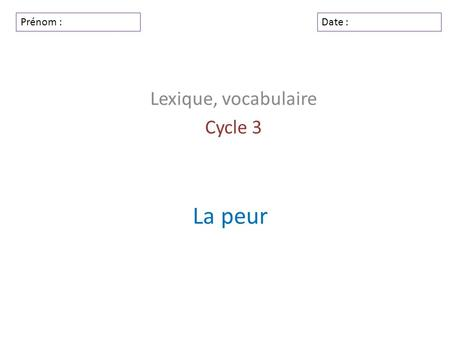 Lexique, vocabulaire Cycle 3