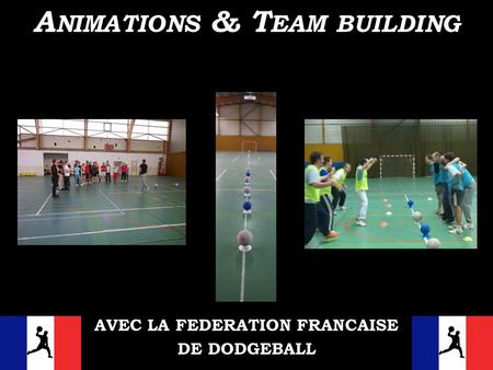 Animations & Team building AVEC LA FEDERATION FRANCAISE
