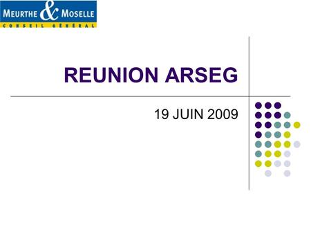 REUNION ARSEG 19 JUIN 2009.
