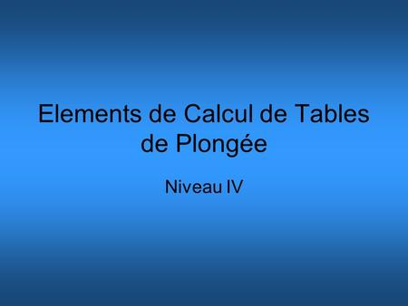 Elements de Calcul de Tables de Plongée