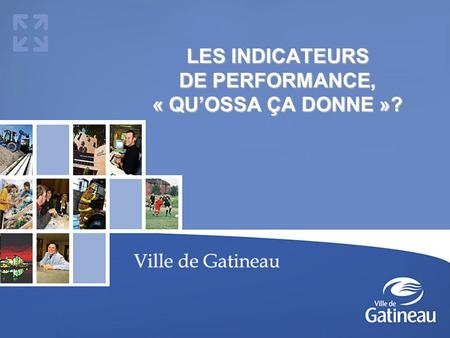 LES INDICATEURS DE PERFORMANCE, « QU'OSSA ÇA DONNE »?