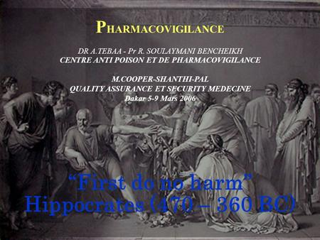 """First do no harm"" Hippocrates (470 – 360 BC)"