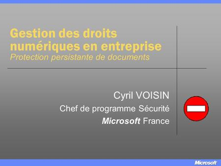Cyril VOISIN Chef de programme Sécurité Microsoft France