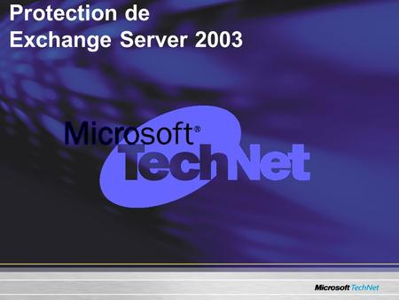 Protection de Exchange Server 2003