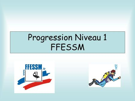 Progression Niveau 1 FFESSM