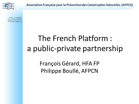 The French Platform : a public-private partnership