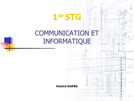 1re STG COMMUNICATION ET INFORMATIQUE