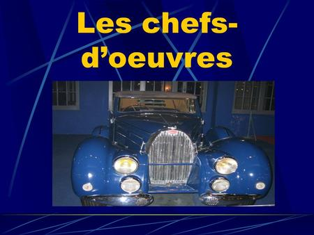 Les chefs-d'oeuvres.
