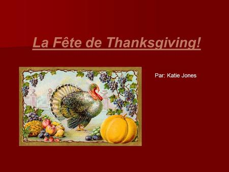 La Fête de Thanksgiving!