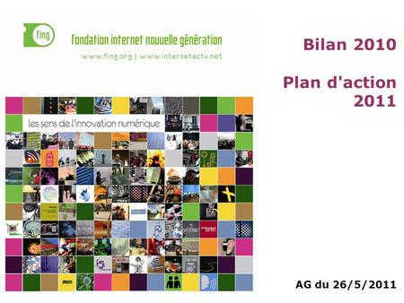Bilan 2010 Plan d'action 2011 AG du 26/5/2011. 2 Agenda Rapport moral Rapport financier Actions 2011.