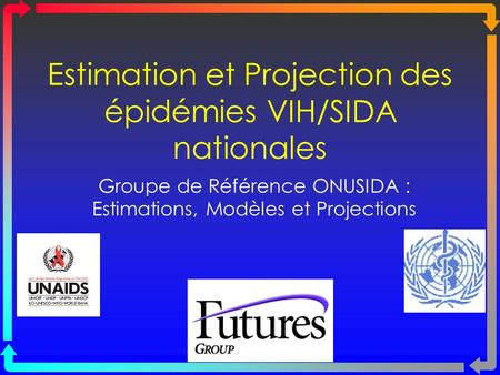 Estimation et Projection des épidémies VIH/SIDA nationales