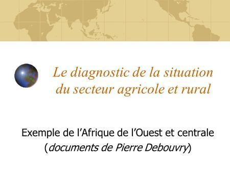 Le diagnostic de la situation du secteur agricole et rural