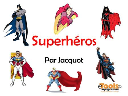 Superhéros Par Jacquot.