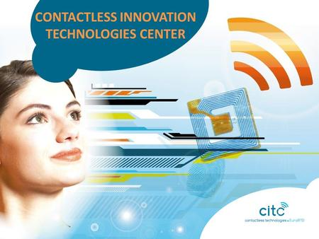 CONTACTLESS INNOVATION TECHNOLOGIES CENTER