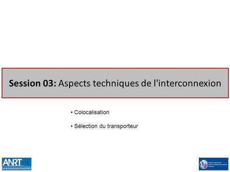 Session 03: Aspects techniques de l'interconnexion