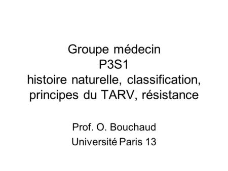 Prof. O. Bouchaud Université Paris 13
