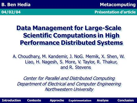 Data Management for Large-Scale Scientific Computations in High Performance Distributed Systems A. Choudhary, M. Kandemir, J. NoG. Memik, X. Shen, W. Liao,
